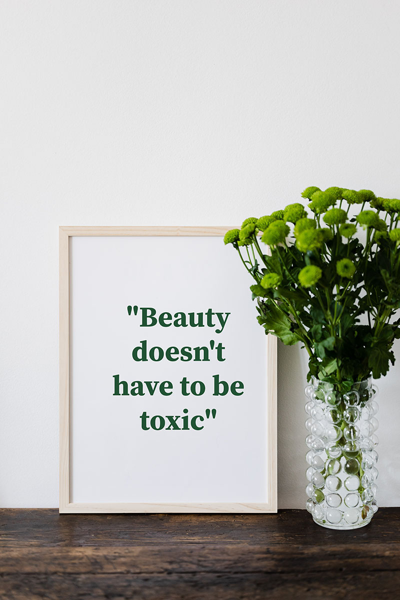 beauty doesn't have to be toxic
